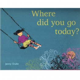 Where Did You Go Today?  (Book)